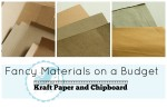 Fancy Materials on a Budget Series Part 2 – Chipboard/Kraft Paper